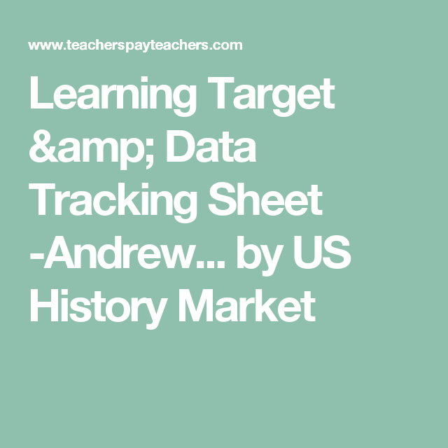 Learning Target & Data Tracking Sheet -Andrew... by US History Market