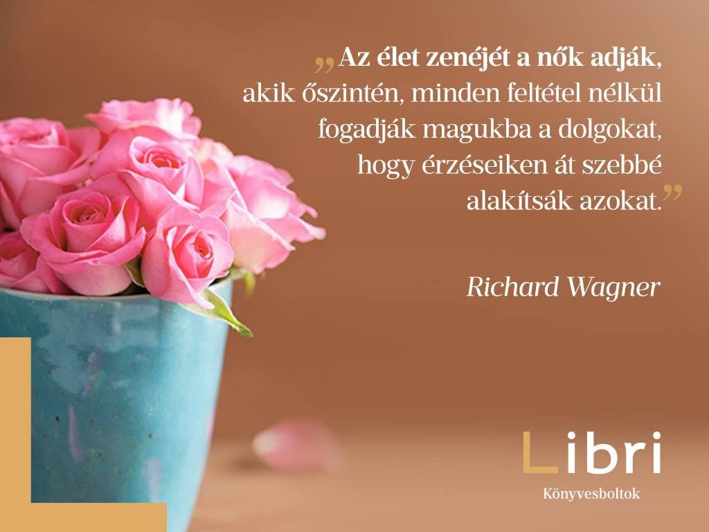 nőkről szóló idézetek Richar Wagner #idézet #nőnap alkalmából. | A kép forrása: Libri