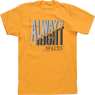 Always Right 90 Degrees Mathlete Math Club T-shirt Custom Design ...