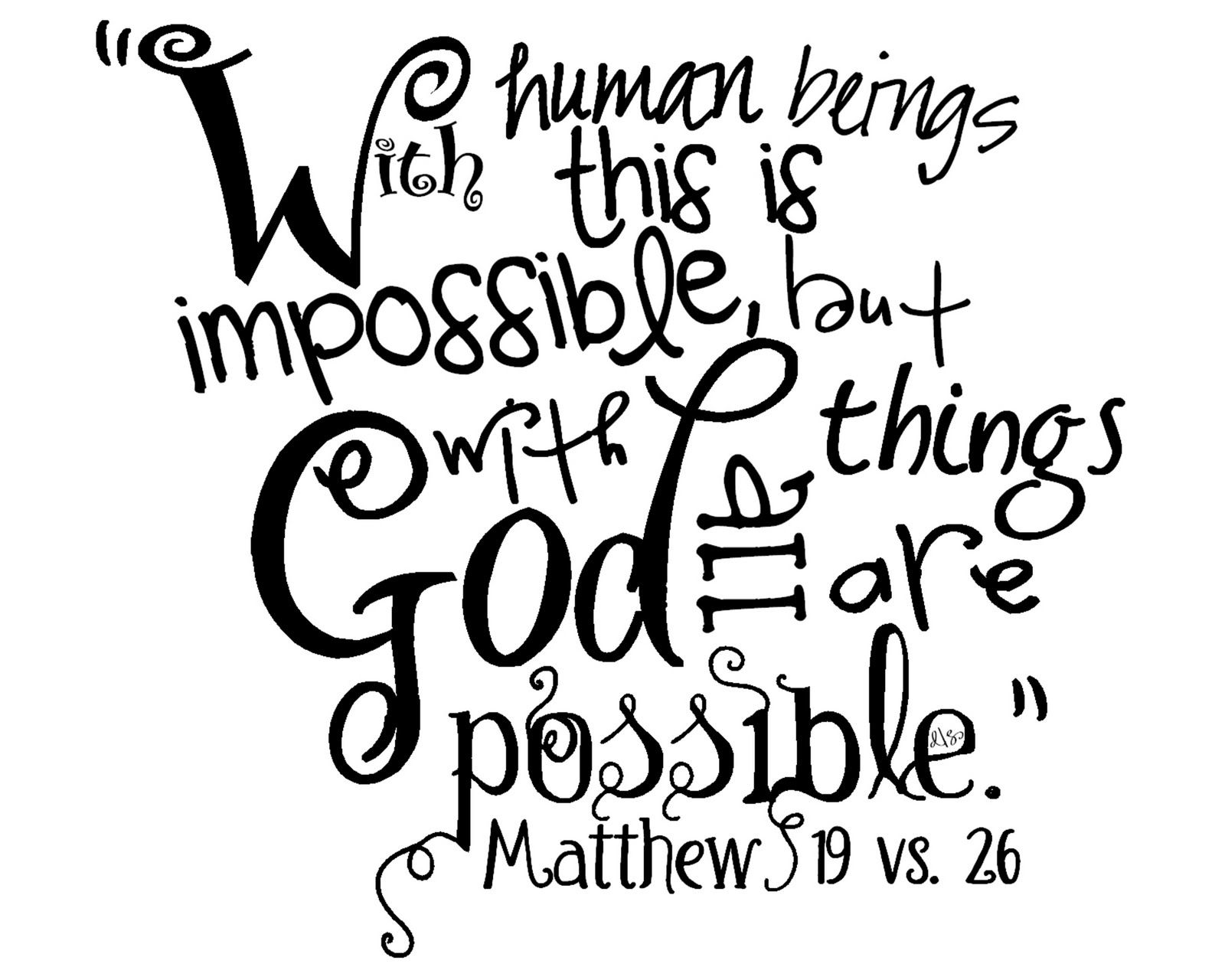 """With God all things are possible "" My favorite Scripture passages"