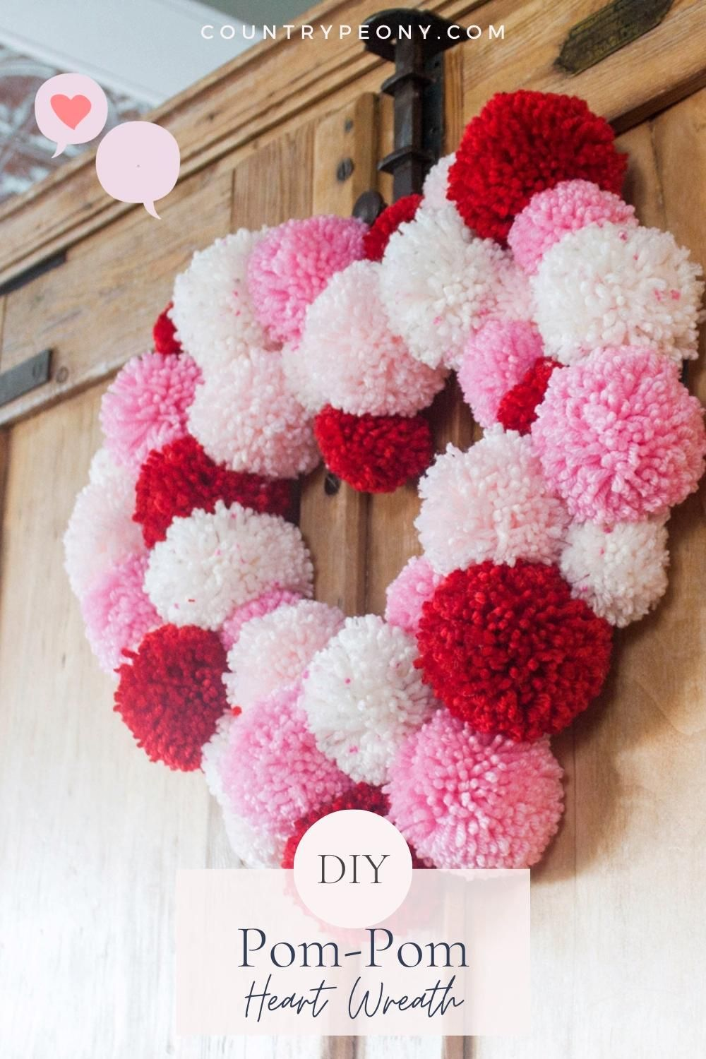 How to Make Your Own Pom-Pom Heart Wreath - Country Peony Blog