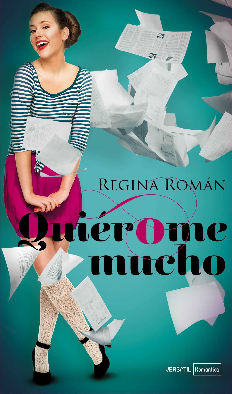 Quiérome mucho. Regina Román.