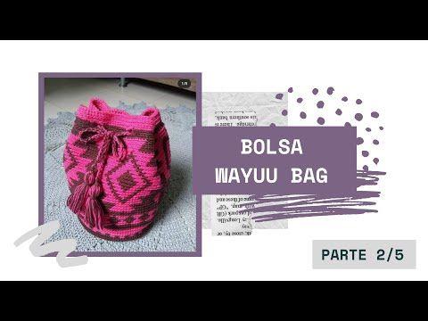 Bolsa de Crochê WAYUU BAG – Passo a passo (Parte 2)