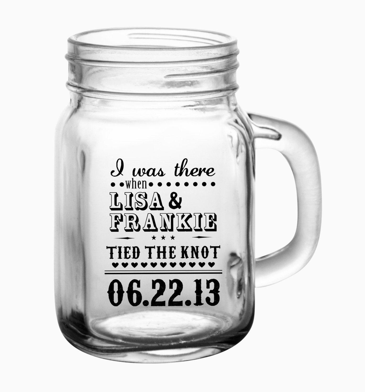 48 Custom I Was There When Wedding Mason Jars