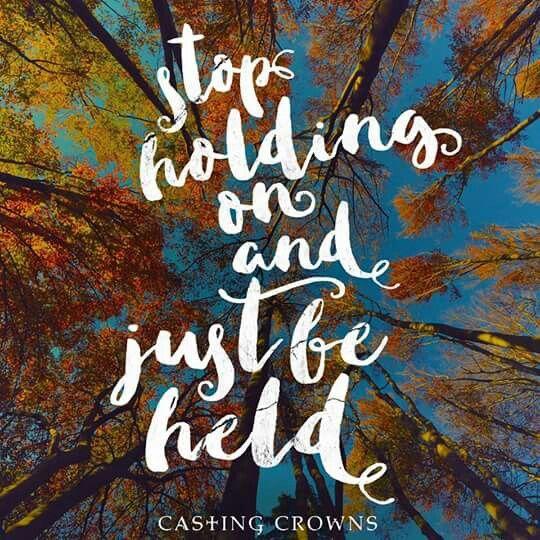 Just Be Held Casting Crowns Quotes Pinterest Crown
