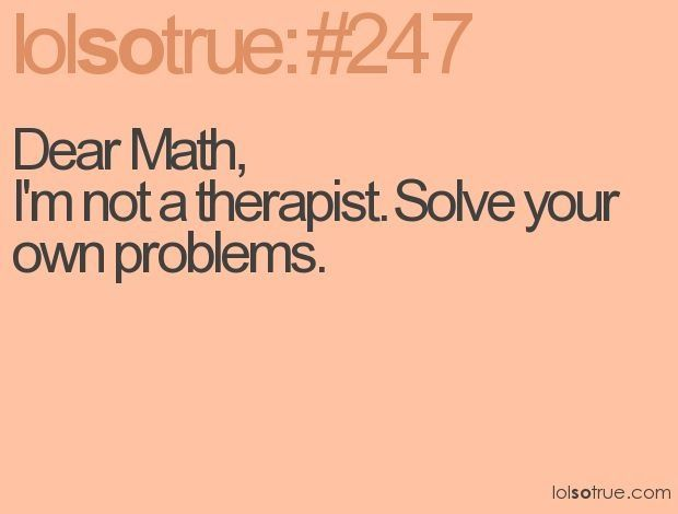 I love math but this is still funny...