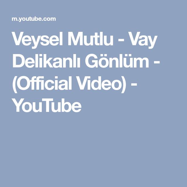 Veysel Mutlu Vay Delikanli Gonlum Official Video Youtube Mutlu Videolar Youtube