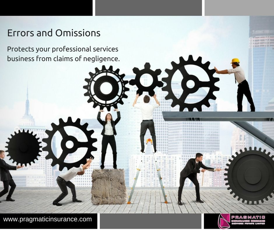 Errors and Omissions Protects your professional services