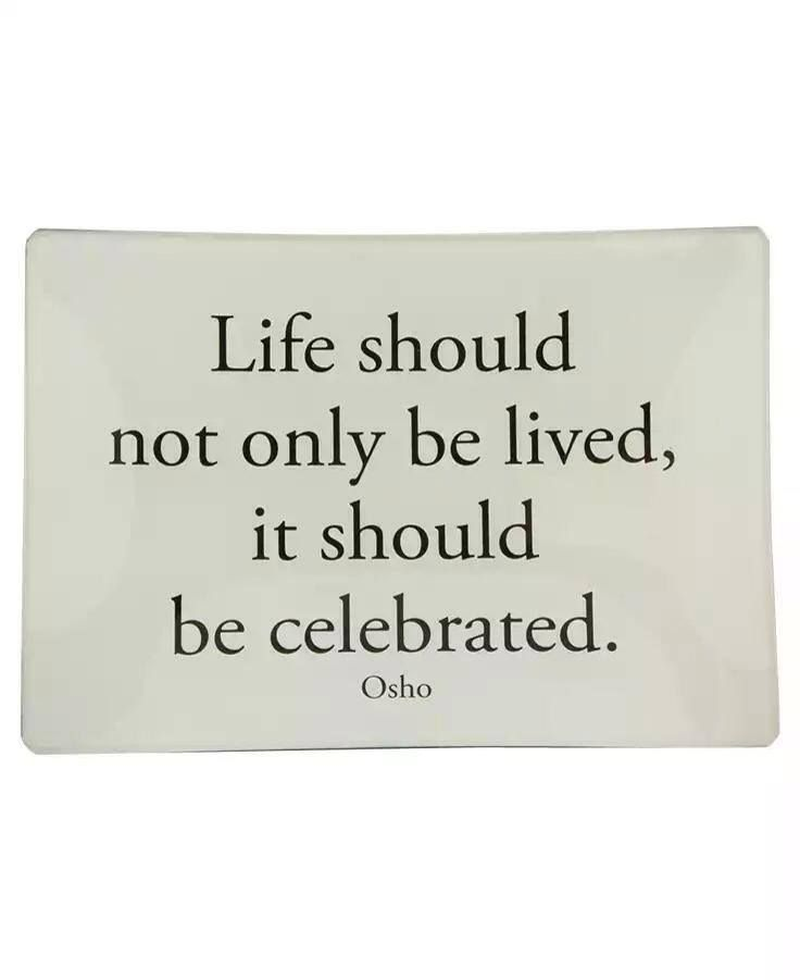 Life Should Not Only Be Lived It Should Be Celebrated Osho Mesmerizing Celebrate Life Quotes