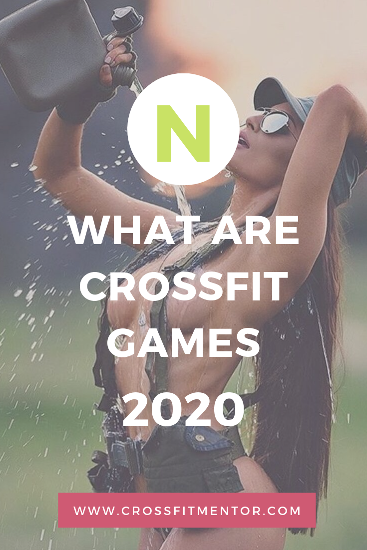 What are CrossFit Games CrossFit Games 2019 and 2020