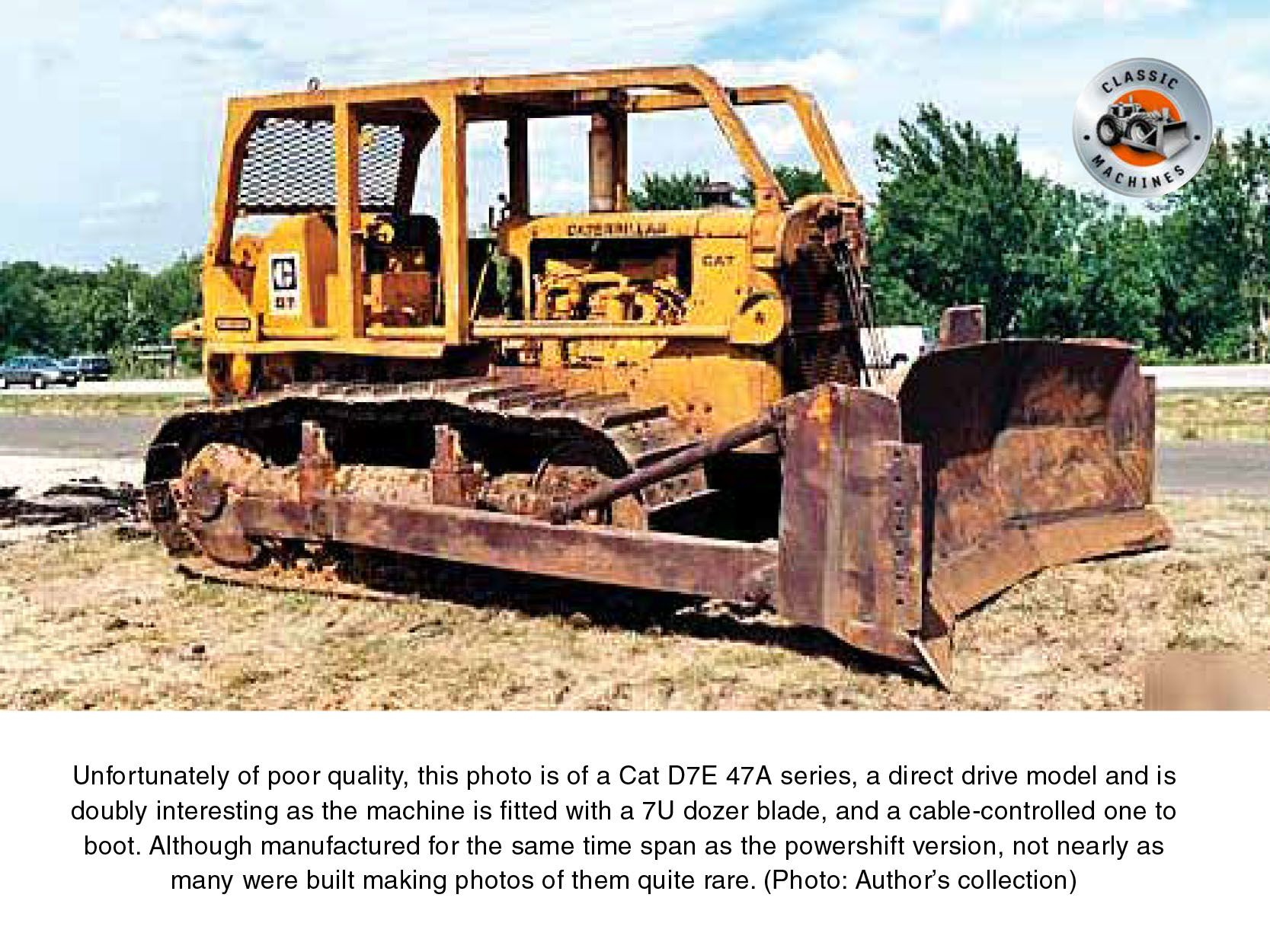 Unfortunately of poor quality, this photo is of a Cat D7E