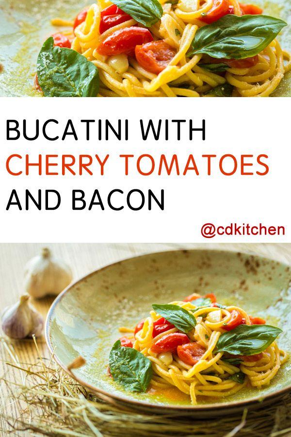 Made with bacon, salt, bucatini, garlic, cherry tomatoes, olive oil, fresh basil, black pepper | CDKitchen.com