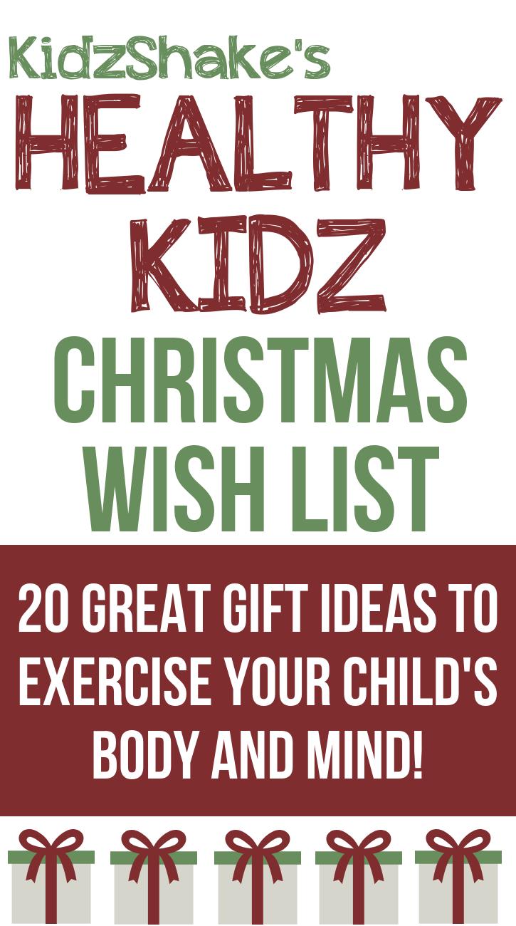 The Ultimate Christmas List For Your Kids Www Kidzshake Com Healthy Kidz Christmas List Kidzshake