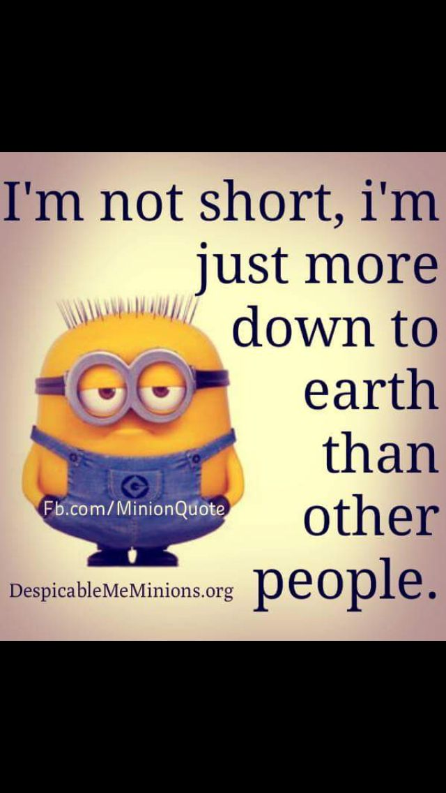HAHAHA same because I'm short lol | Minions (funny) | Funny Quotes