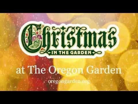 Christmas in the Garden - The Oregon Garden open Thursday- Sunday