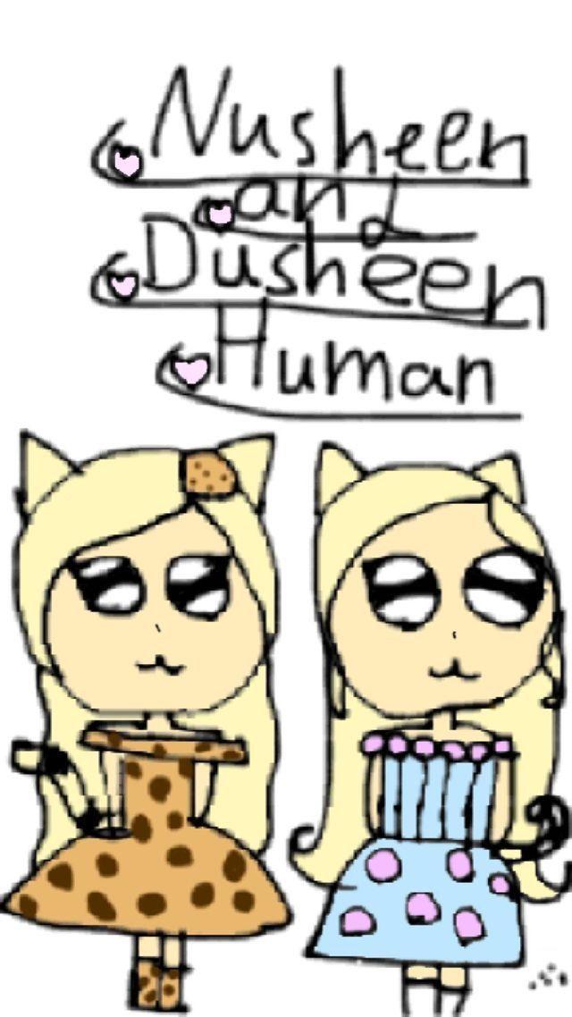 Nusheen and Dusheen human NOUF and Dana