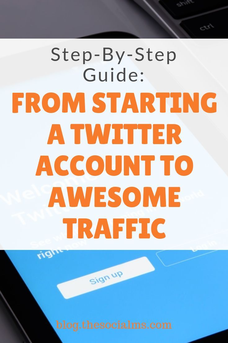 Photo of Step-By-Step Guide: From Starting A Twitter Account To Tons Of Traffic