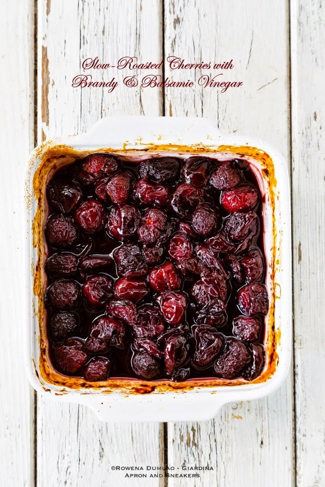 Apron and Sneakers -  Slow-Roasted Cherries with Brandy  Balsamic Vinegar