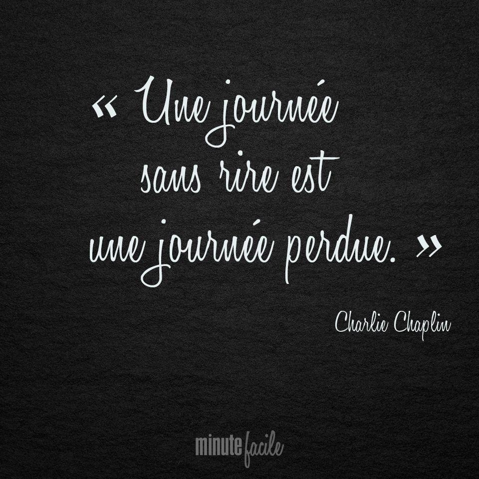 """"""" Une Journée Sans Rire Est Une Journée Perdue."""" Charlie"""