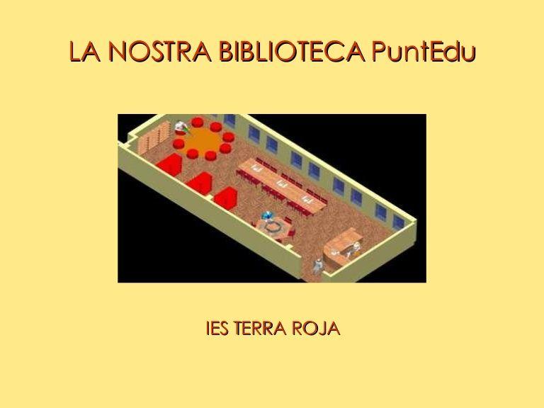 LA NOSTRA BIBLIOTECA PuntEdu IES TERRA ROJA