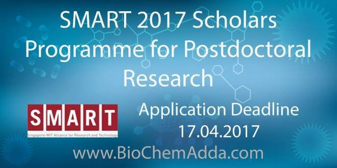 Smart 2017 Scholars Programme For Postdoctoral Research Scholar Life Science Research
