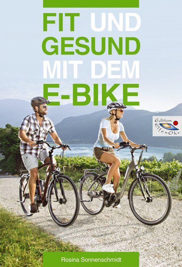 Fit und gesund mit dem E-Bike - Dr. Rosina Sonnenschmidt: Das E-Bike ...