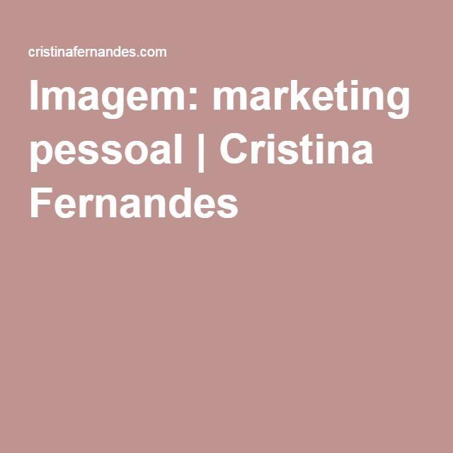 Imagem: marketing pessoal | Cristina Fernandes