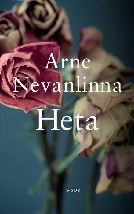 Arne Nevanlinna: Heta. Valloittava romaani nauraa tekopyhyydelle, kritisoi luokkaeroja ja uskoo rajat rikkovan rakkauden voimaan.