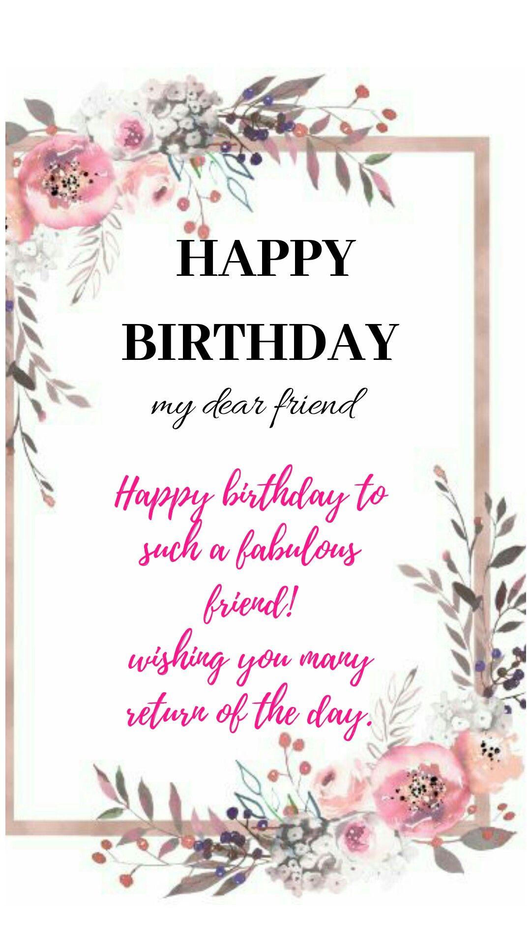 Happy Birthday Happy Birthday Dear Friend Happy Birthday Greetings Friends Happy Birthday Wishes Images