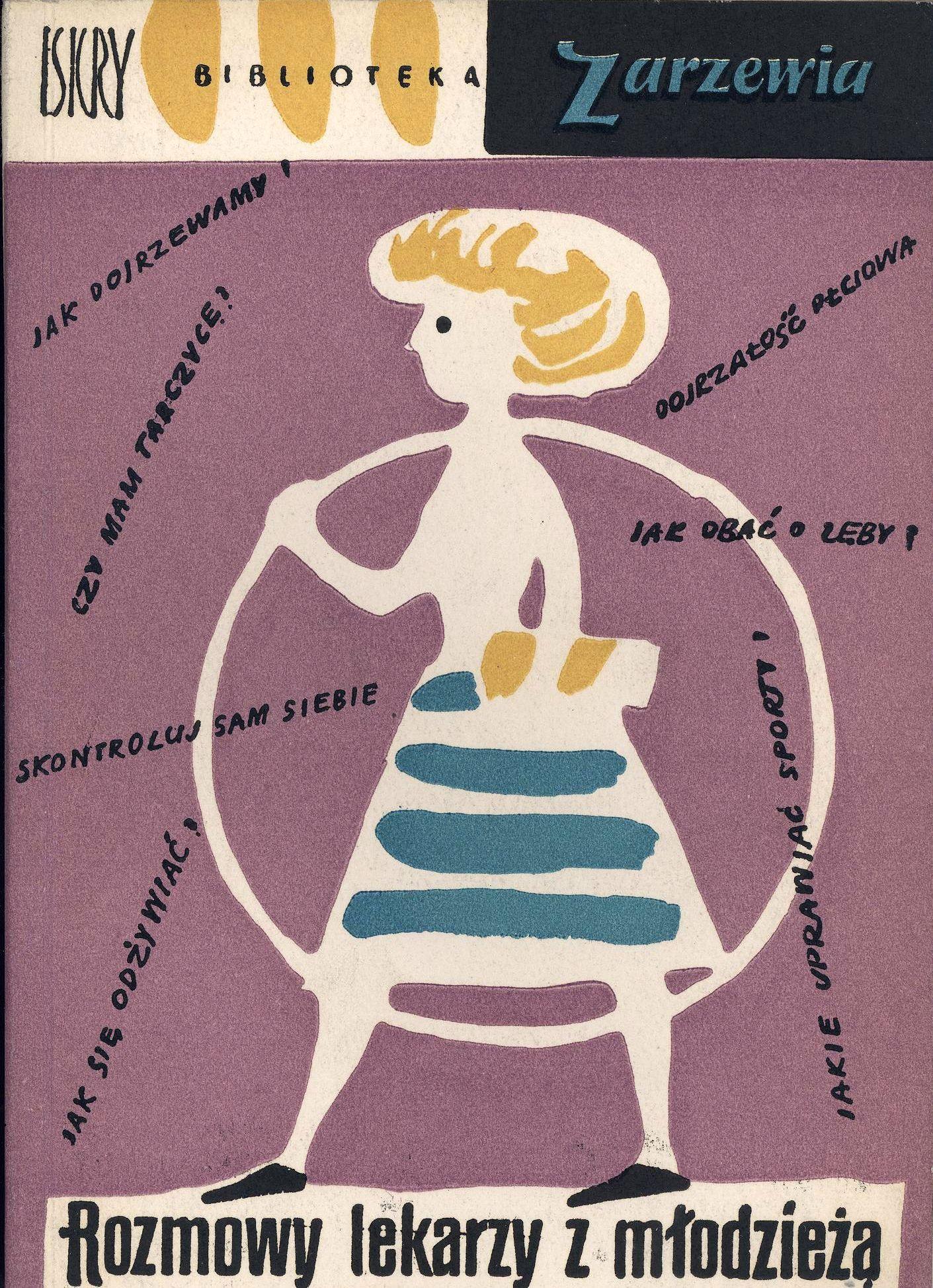 Rozmowy Lekarzy Z Mlodzieza Jan Kopczynski Zyta Podlaska Jerzy Serejski Lucja Stasiak Hanna Wysmulek Book Design Book Cover Design Illustration Journal
