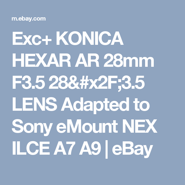 Exc+ KONICA HEXAR AR 28mm F3.5 28/3.5 LENS Adapted to Sony eMount NEX ILCE A7 A9  | eBay