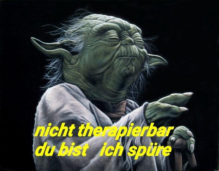 Yoda Star Wars Lustig Witzig Spruche Bild Nicht Therapierbar Du Bist Ich Spure Yoda Spruche Star Wars Lustig Witzige Spruche