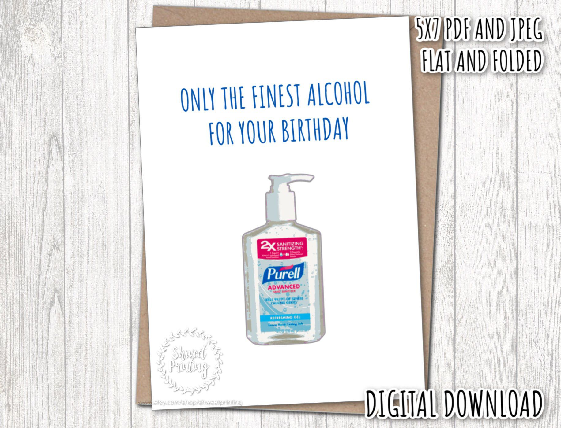 Only The Finest Alcohol For Your Birthday Card Happy Etsy In 2020 Birthday Cards It S Your Birthday Hand Sanitizer Gift