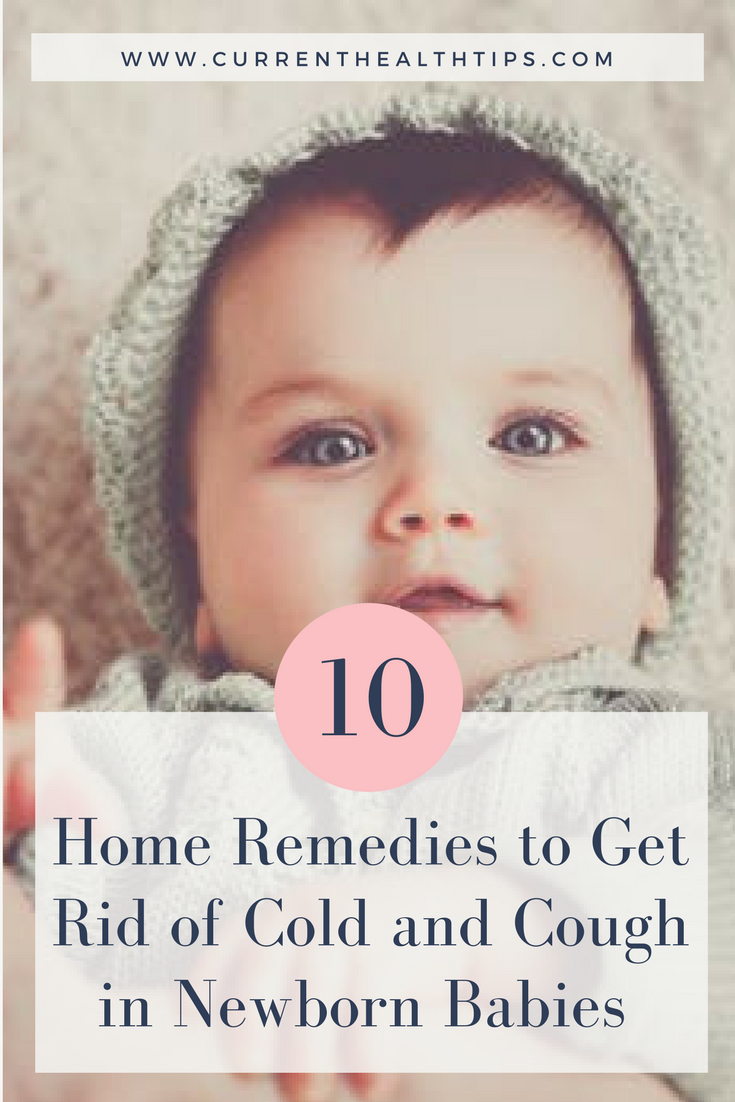 How To Get Rid Of Cold And Cough In Newborn Babies Currenthealthtips Get Rid Of Cold Cold Home Remedies Newborn Baby