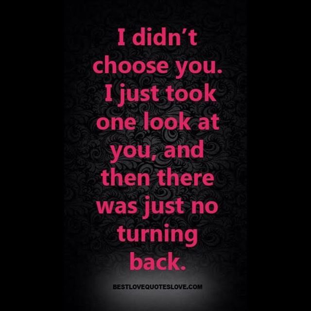 There Was No Turning Back Love Quotes Today Inspir Love Quotes Photos My Boyfriend Quotes Best Love Quotes
