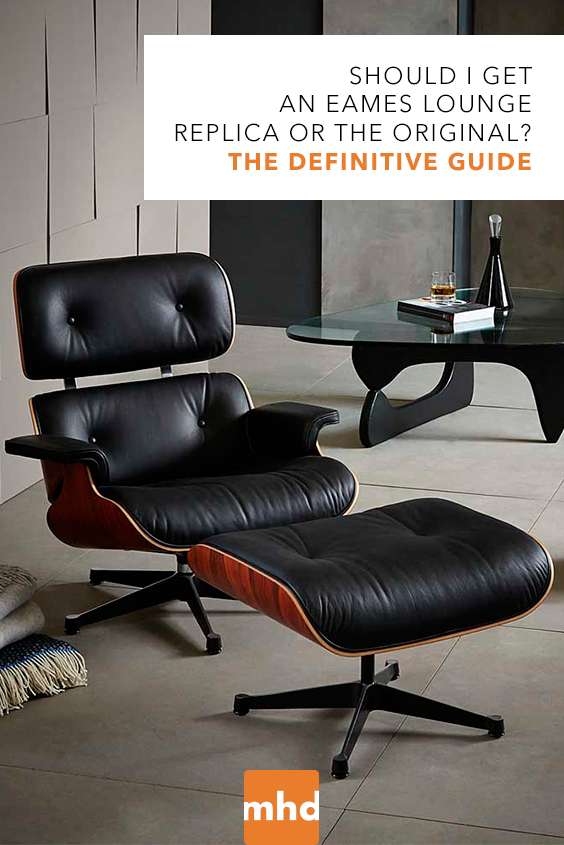 Should I Get An Eames Lounge Replica Or The Original Eames Lounge Chair Vitra Lounge Chair Leather Lounge Chair