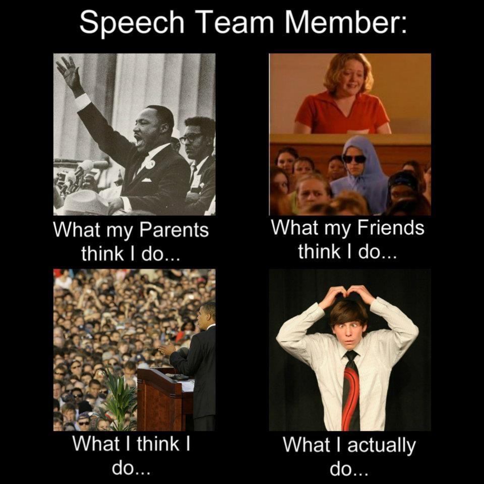 I Miss Speech Team So Much You Have No Idea Love Speech Forensics Speech Debate Memes