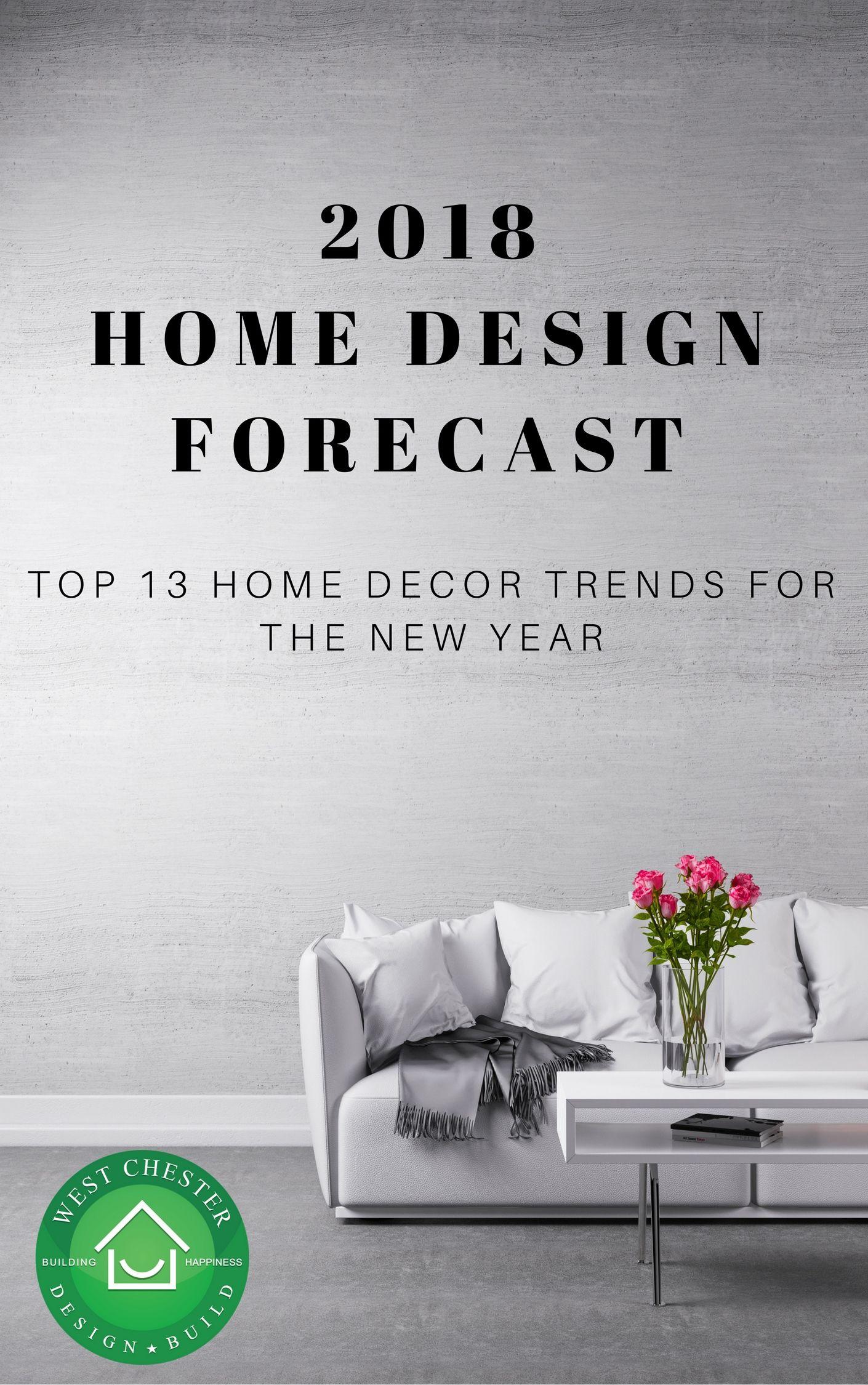 Top 13 Home Design Trends 2018 Design Trends 2018 2018 Interior