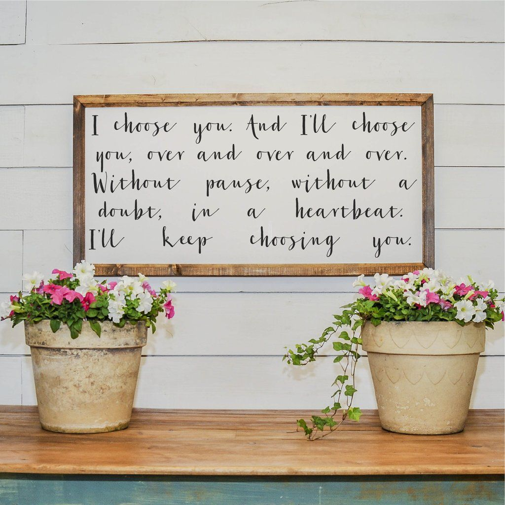 I/'d chose you in a hundred lifetimes custom wood painted and hand framed sign