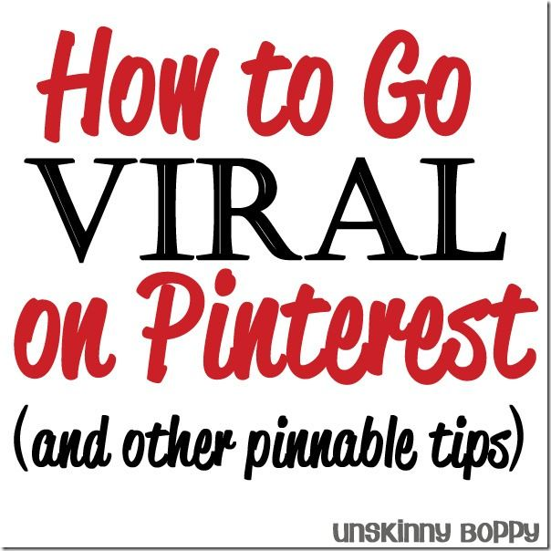 How to Go Viral on Pinterest (and other pinnable tips)