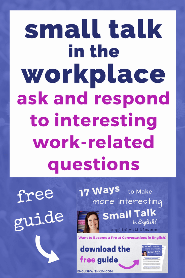Small Talk in the Workplace: How to Ask and Respond to More