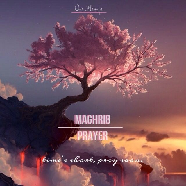 Maghrib prayer  Time's short  Pray soon  #onemessage #inspiration