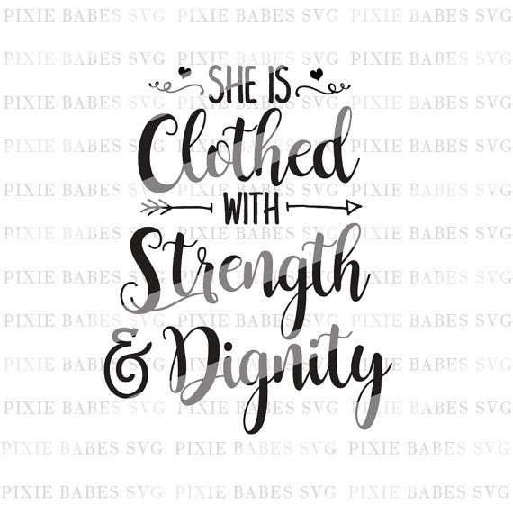 Strangth And Images For Dignity: She Is Clothed With Strength & Dignity SVG, Religious SVG