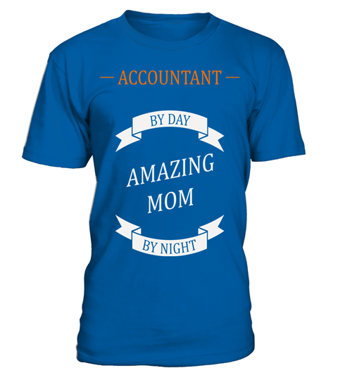 # Accountant by day amazing mom by night T Shirt .  HOW TO ORDER:1. Select the style and color you want: 2. Click Reserve it now3. Select size and quantity4. Enter shipping and billing information5. Done! Simple as that!TIPS: Buy 2 or more to save shipping cost!This is printable if you purchase only one piece. so dont worry, you will get yours.Guaranteed safe and secure checkout via:Paypal | VISA | MASTERCARD