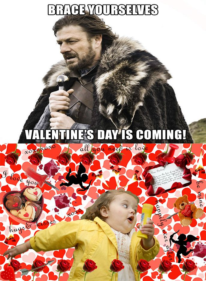 Brace Yourselves Valentine S Day Is Coming Valentines Memes Valentines Brace Yourself