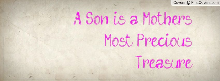 Mother Son Quotes Image Detail For  Son Is A Mothers Most Precious Treasure Facebook