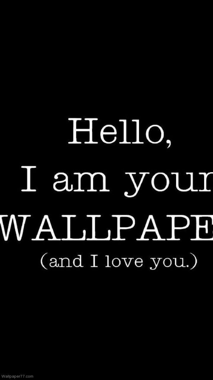 I Am Your Wallpaper And I Love You Galaxy S3 Wallpapers With