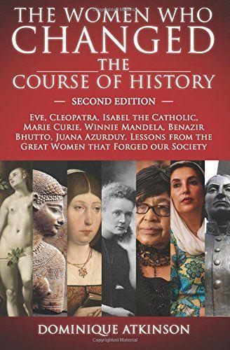 HISTORY: THE WOMEN WHO CHANGED THE COURSE OF HISTORY - 2n... https://www.amazon.com/dp/1522905286/ref=cm_sw_r_pi_dp_x_eWaeybP2B0XAX