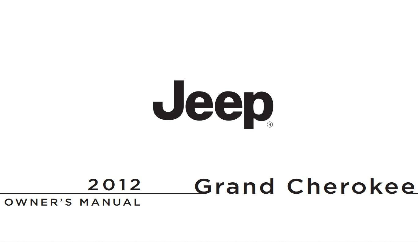 Jeep Grand Cherokee 2012 Owner S Manual Has Been Published On Procarmanuals Com Https Procarmanuals C Jeep Grand Cherokee 2012 Jeep Grand Jeep Grand Cherokee