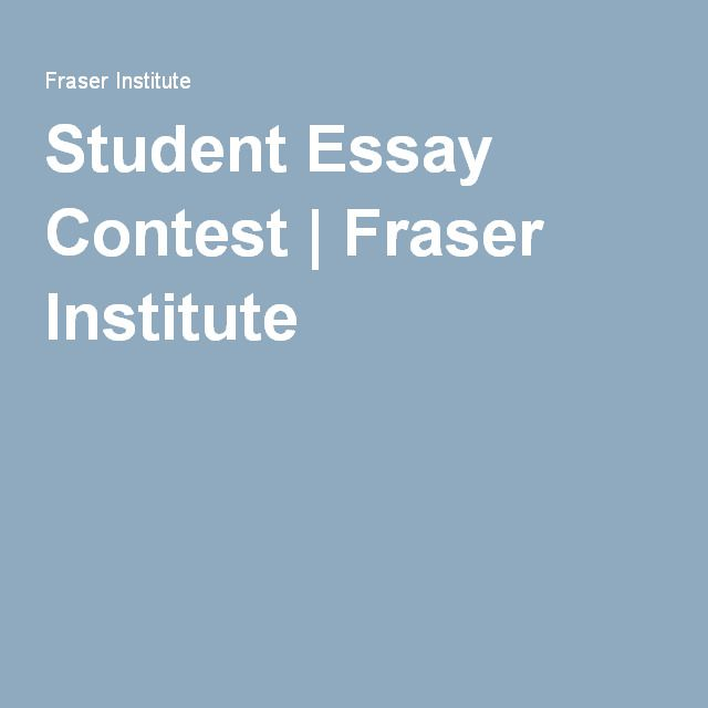 Student Essay Contest  Fraser Institute  Scholarships And